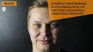 Asmo Solutions Oy hakeutui konkurssiin - Start up -yrityksessä luotonhallinta on erittäin haastavaa