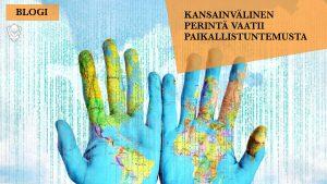 Kansainvälinen perintä vaatii paikallistuntemusta